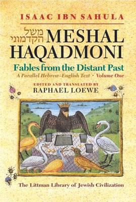 Meshal Haqadmoni Fables from the Distant Past: A Parallel Hebrew-English Text (2 Volume Set), Sahula, Isaac Ibn;Loewe, Raphael;Sahula, Isaac ben Solomon