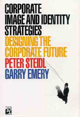 Image for Corporate Image and Identity Strategies: Designing the Corporate Future