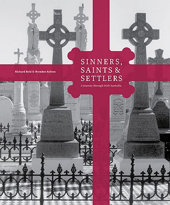 Image for Sinners, Saints & Settlers: A Journey Through Irish Australia