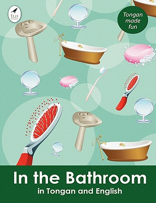 Image for In the Bathroom in Tongan and English (Tui Language Books) (Tonga Nyasa Edition)