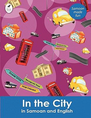 In the City in Samoan and English (Tui Language Books) (Samoan Edition), Kahukura, Ahurewa