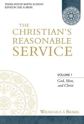 Image for The Christian's Reasonable Service (4 volumes) From the Library of Morton H. Smith