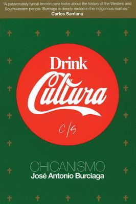 Drink Cultura: Chicanismo, Jos� Antonio Burciaga