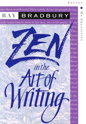 Image for Zen in the Art of Writing: Essays on Creativity : Expanded