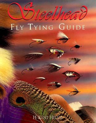 Steelhead: Fly Tying Guide, Helvie, H. Kent