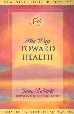 Image for Way Toward Health: A Seth Book
