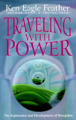 Traveling With Power: The Exploration and Development of Perception, Eagle Feather, Ken