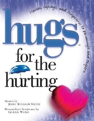 Image for Hugs for the Hurting: Stories, Sayings, and Scriptures to Encourage and Inspire