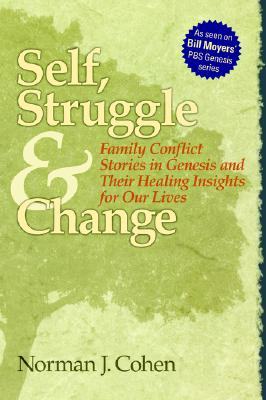 Self Struggle & Change: Family Conflict Stories in Genesis and Their Healing Insights for Our Lives, Cohen, Dr. Norman J.