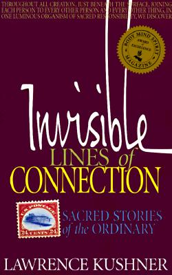Invisible Lines of Connection: Sacred Stories of the Ordinary (The Kushner series), Lawrence Kushner