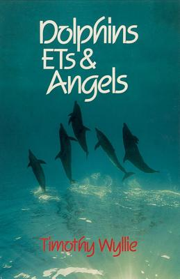 Image for Dolphins, Ets and Angels: Adventures Among Spiritual Intelligences