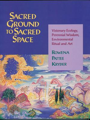 Sacred Ground to Sacred Space, Kryder, Rowena Pattee