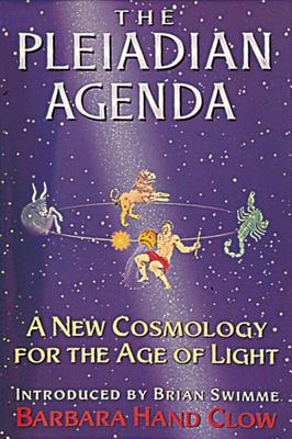 The Pleiadian Agenda: A New Cosmology for the Age of Light, Clow, Barbara Hand