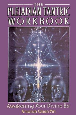 Image for The Pleiadian Tantric Workbook: Awakening Your Divine Ba (Pleidian Tantric Workbook)