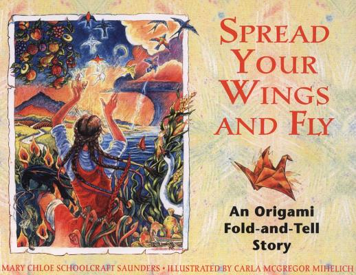 Image for Spread Your Wings and Fly: An Origami Fold-And-Tell Story