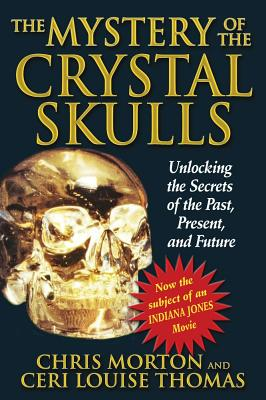 "Image for ""The Mystery of the Crystal Skulls: Unlocking the Secrets of the Past, Present, and Future"""
