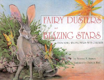 Image for Fairy Dusters and Blazing Stars: Exploring Wildflowers with Children