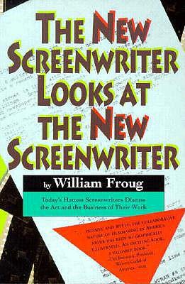 The New Screenwriter Looks at the New Screenwriter, Froug, William
