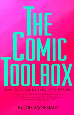 Image for The Comic Toolbox: How to Be Funny Even If You're Not
