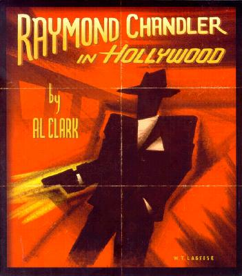 Raymond Chandler in Hollywood, Clark, Al