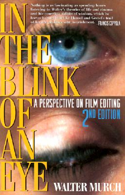 In the Blink of an Eye: A Perspective on Film Editing, 2nd Edition, Murch, Walter