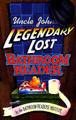 Image for Uncle John's Legendary Lost Bathroom Reader (Uncle John's Bathroom Reader Series)