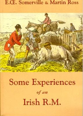 Some Experiences of an Irish R.M., Ross, Martin; Somerville, E.; Somerville, E.Ce