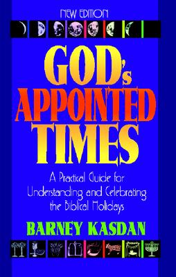 Image for God's Appointed Times New Edition: A Practical Guide for Understanding and Celebrating the Biblical Holidays
