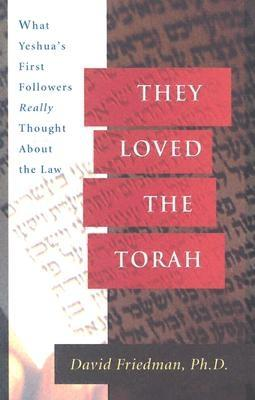 Image for They Loved the Torah: What Yeshua's First Followers Really Thought about the Law