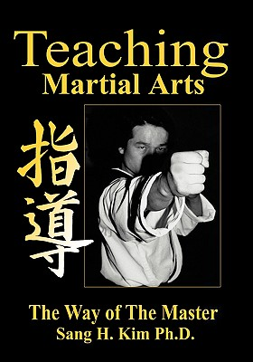 Teaching Martial Arts, Sang H. Kim