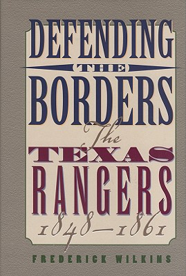 Image for Defending the Borders: The Texas Rangers, 1848-1861