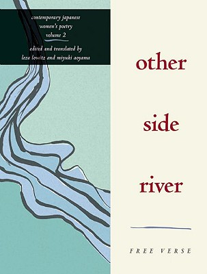 Other Side River: Free Verse (Rock Spring Collection of Japanese Literature)