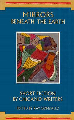 Image for Mirrors Beneath the Earth: Short Fiction by Chicano Writers