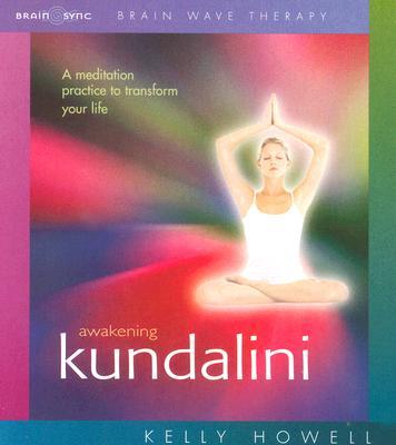 Awakening Kundalini, Kelly Howell