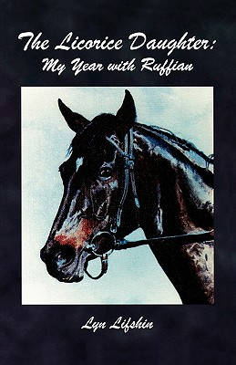 Image for The Licorice Daughter: My Year with Ruffian