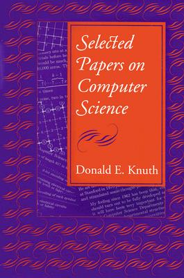 Selected Papers on Computer Science (Center for the Study of Language and Information - Lecture Notes), Donald E. Knuth