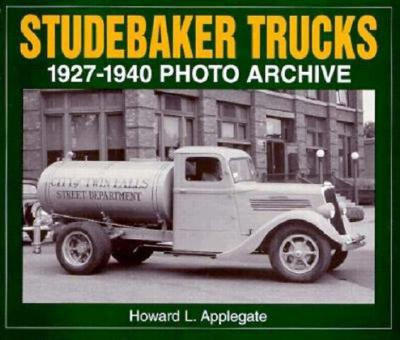 Image for Studebaker Trucks 1927-1940 Photo Archive
