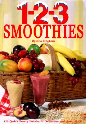Image for 1-2-3 Smoothies - Quick Frosty Drinks That Are Delicious AND Nutritious!