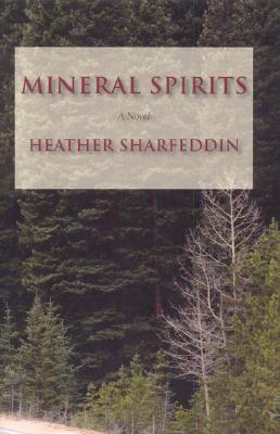 Mineral Spirits, Heather Sharfeddin
