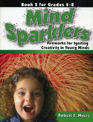 Mind Sparklers Book 2 for Grades 4�8, Myers, Robert E.