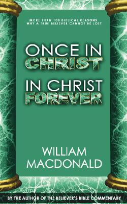 Once in Christ, in Christ Forever, MacDonald, William