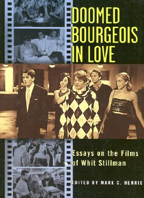 Image for Doomed Bourgeois in Love : Essays on the Films of Whit Stillman