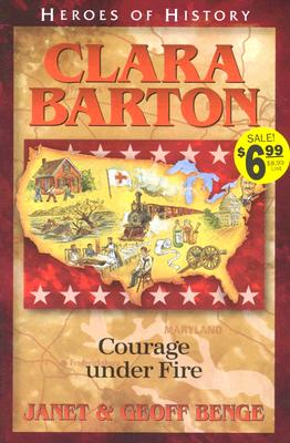Image for Clara Barton: Courage Under Fire (Heroes of History)