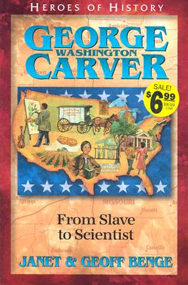 Image for George Washington Carver: From Slave to Scientist (Heroes of History)