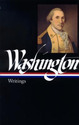 George Washington : Writings (Library of America), George Washington