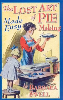 Image for The Lost Art of Pie Making Made Easy