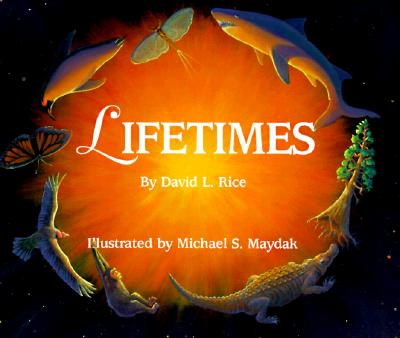 Lifetimes (Sharing Nature With Children Book), DAVID L. RICE