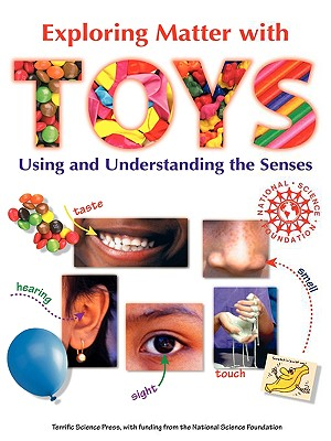 Image for Exploring Matter with TOYS: Using and Understanding the Senses
