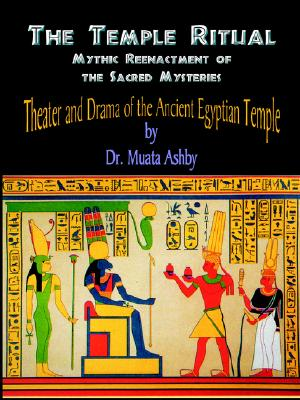 Theater & Drama of the Ancient Egyptian Mysteries, Ashby, Muata