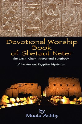 Image for Devotional Worship Book of Shetaut Neter: Medu Neter song, chant and hymn book for daily practice